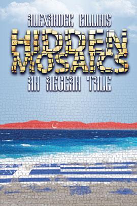 HIDDEN MOSAICS: AN AEGEAN TALE by Alexander Billinis